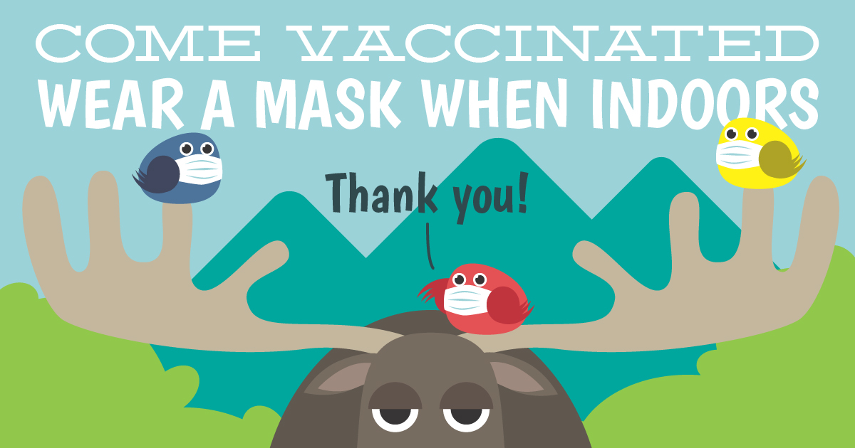 """Moose sign stating: """"Come vaccinated. Wear a mask indoors. Thank you."""""""